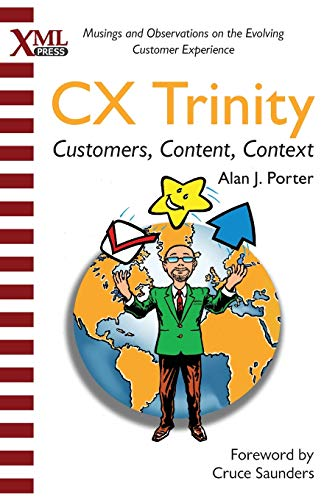 CX Trinity: Customers, Content, and Context: Musings and Observations on the Evolving Customer Experience Front Cover