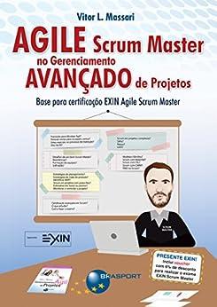 Agile Scrum Master no Gerenciamento Avançado de Projetos por [Vitor L. Massari]