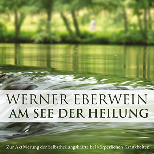 Am See der Heilung. Selbsthypnose mit Musik audiobook cover art