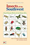 Learning About and Living With Insects of the Southwest: How to Identify Helpful, Harmful and Venomous Insects