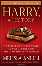 By Melissa Anelli - Harry, A History: The True Story of a Boy Wizard, His Fans, and Life Inside the Harry Potter Phenomenon (10.5.2008)