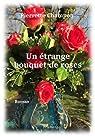 Un étrange bouquet de roses par Champon