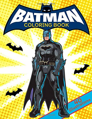 Batman Coloring Book: Great Coloring Pages For Kids Ages 2-7 (40 Illustrations)