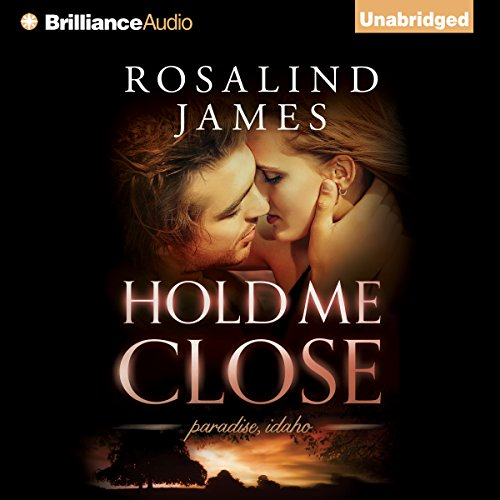 Hold Me Close     Paradise, Idaho, Book 2              By:                                                                                                                                 Rosalind James                               Narrated by:                                                                                                                                 Phil Gigante,                                                                                        Natalie Ross                      Length: 10 hrs and 54 mins     4 ratings     Overall 4.5