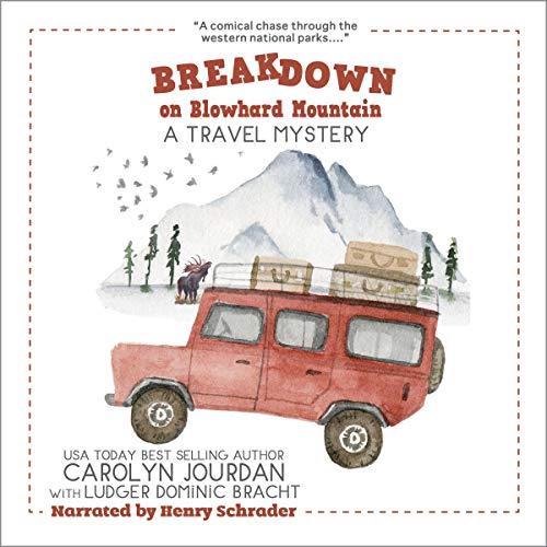 Breakdown on Blowhard Mountain Audiobook By Carolyn Jourdan, Ludger Dominic Bracht cover art