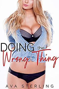 Doing the Wrong Thing: A Revenge Cheating Story by [Ava Sterling]
