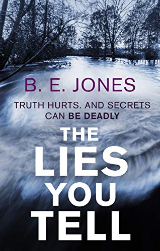 The Lies You Tell by [Beverley Jones]