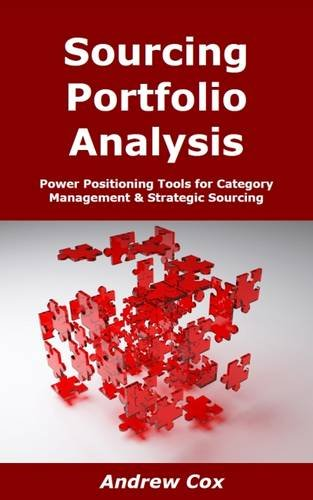 Sourcing Portfolio Analysis: Power Positioning Tools for Category Management & Strategic Sourcing