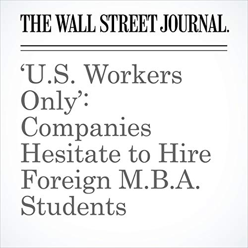 'U.S. Workers Only': Companies Hesitate to Hire Foreign M.B.A. Students copertina