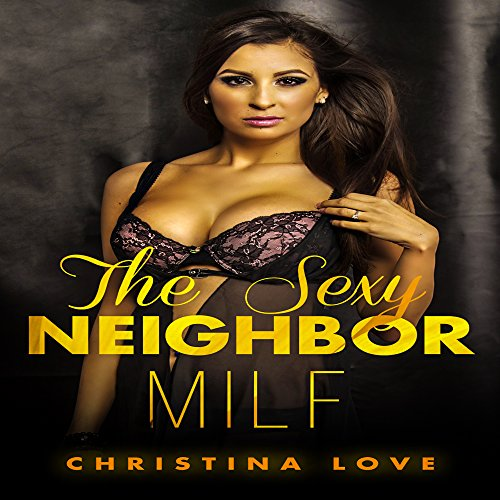 MILF: The Sexy Neighbor audiobook cover art