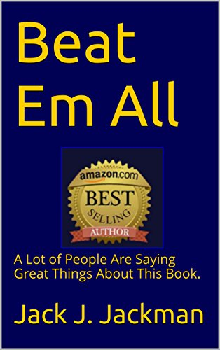 Beat Em All: A Lot of People Are Saying Great Things About This Book.