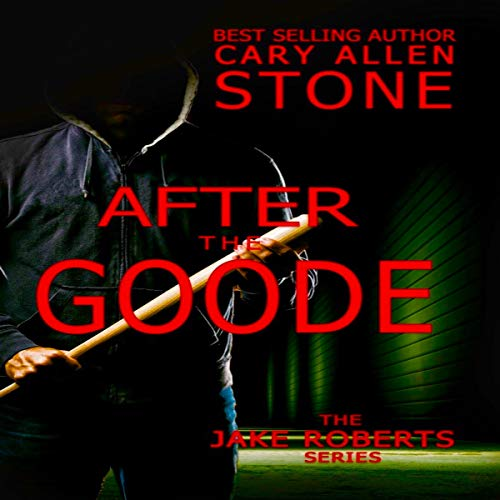After the Goode: A Jake Roberts Novel audiobook cover art