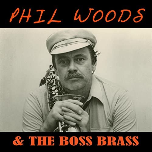 Phil Woods, Rob McConnell & The Boss Brass