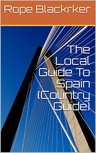 The Local Guide To Spain (Country Guide) (English Edition)