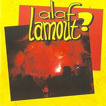 Alaf Lamout ?