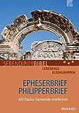 Epheserbrief / Philipperbrief: Mit Paulus Gemeinde entdecken - Serendipity bibel