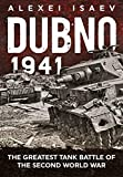 Dubno 1941: The Greatest Tank Battle of the Second World War