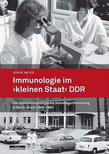 Immunologie im »kleinen Staat« DDR: Die tumorimmunologische Grundlagenforschung in Berlin-Buch 1948-1984