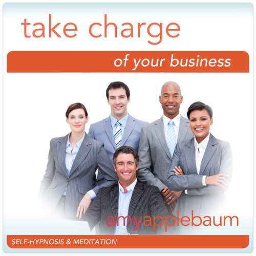 Take Charge of Your Business (Self-Hypnosis & Meditation) audiobook cover art