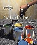 Naturfarben: Farben, Anstriche, ...