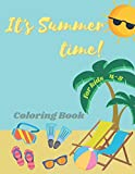 It's Summer Time: Coloring Book For Kids 4-8. Get Ready To The Next Summer Vacation At The Beach.