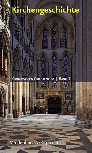 Kirchengeschichte (Grundwissen Christentum 3)