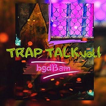 Trap Talk, Vol. 1