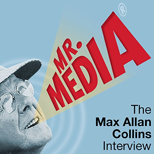 Mr. Media: The Max Alan Collins Interview audiobook cover art