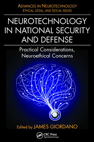 Neurotechnology in National Security and Defense: Practical Considerations, Neuroethical Concerns (Advances in Neurotechnology) (English Edition)