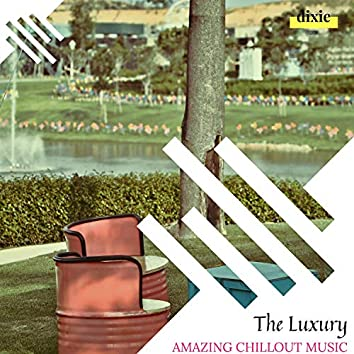 The Luxury - Amazing Chillout Music