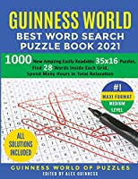 Guinness World Best Word Search Puzzle Book 2021 #1 Maxi Format Medium Level: 1000 New Amazing Easily Readable 35x16 Puzzles, Find 28 Words Inside Each Grid, Spend Many Hours in Total Relaxation