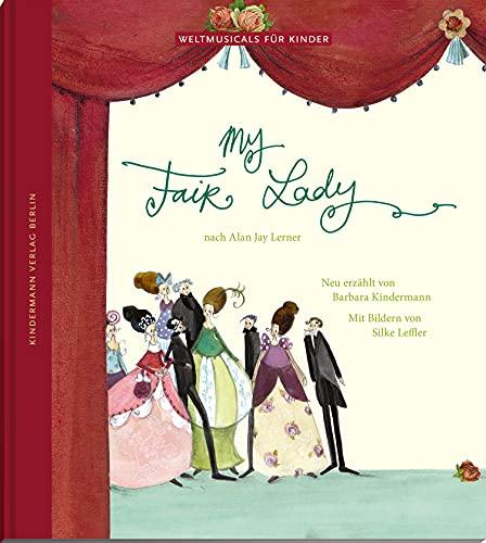 My Fair Lady: Nach Alan Jay Lerner (Weltmusicals für Kinder) (German Edition)