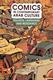 Comics in Contemporary Arab Culture: Politics, Language and Resistance (Library of Modern Middle East Studies)