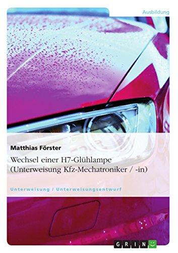Wechsel einer H7-Glühlampe (Unterweisung Kfz-Mechatroniker / -in)