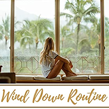 Wind Down Routine - Music to Wake Up Refreshed