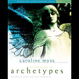 The Language of Archetypes     Discover the Forces that Shape Your Destiny              By:                                                                                                                                 Caroline Myss                               Narrated by:                                                                                                                                 Caroline Myss                      Length: 12 hrs and 14 mins     35 ratings     Overall 4.8