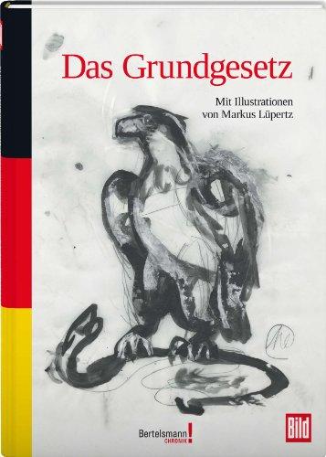 Das Grundgesetz: Illustriert von Markus Lüpertz