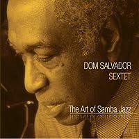 Art of Samba Jazz by Dom Sextet Salvador (2013-05-03)