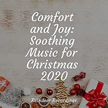 Comfort and Joy: Soothing Music for Christmas 2020