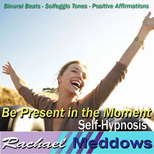 Be Present in the Moment Hypnosis cover art