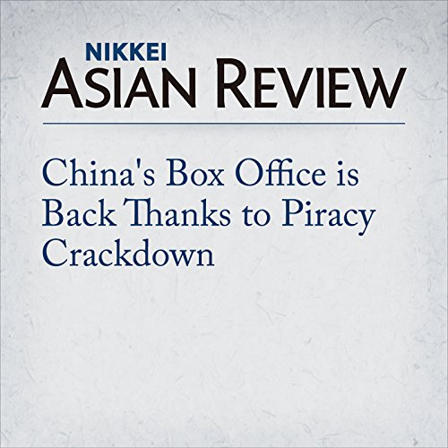 China's Box Office is Back Thanks to Piracy Crackdown