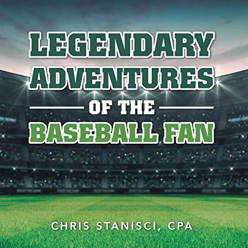 Legendary Adventures of the Baseball Fan
