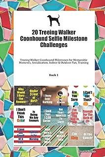 20 Treeing Walker Coonhound Selfie Milestone Challenges: Treeing Walker Coonhound Milestones for Memorable Moments, Socialization, Indoor & Outdoor Fun, Training Book 1