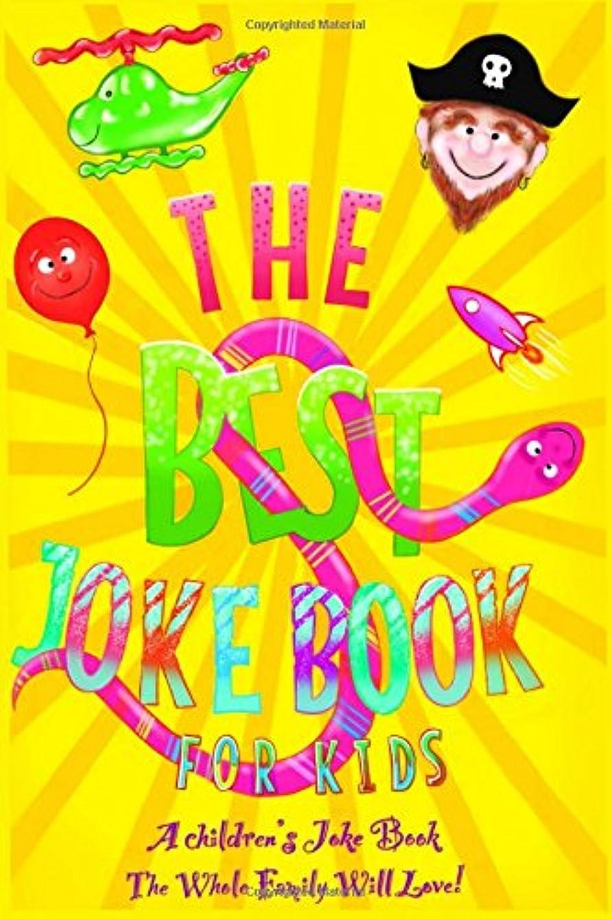 ひどい提供する錫Best Kids Joke Book: A Children's Joke Book The Whole Family Will Love