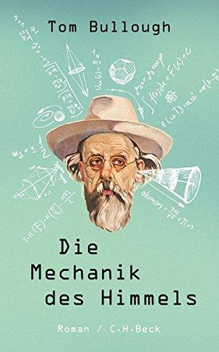 Die Mechanik des Himmels: Roman