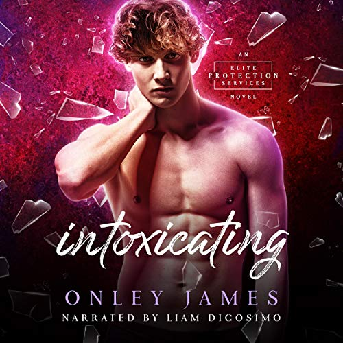 Intoxicating Audiobook By Onley James cover art