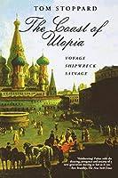 The Coast of Utopia: Voyage, Shipwreck, Salvage