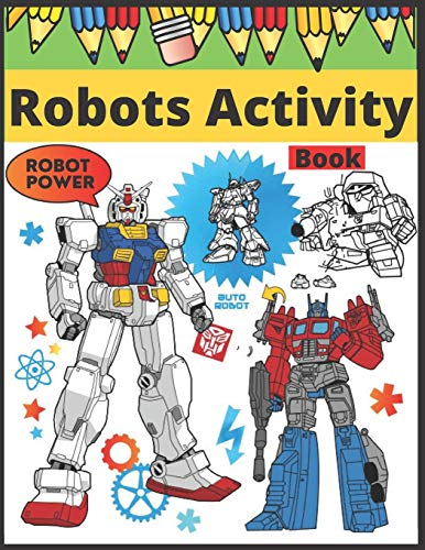 Robots Activity Book Robot Power: Coloring Solar System - Spaceship, Cosmos, Rocket, Sun, Planets, Stars, Earth and Moon for Kids Ages 4-8