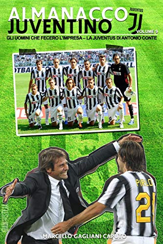 Gli uomini che fecero l'impresa: La Juventus di Antonio Conte: 9