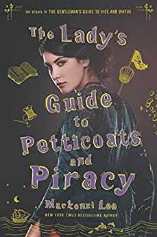 The Lady's Guide to Petticoats and Piracy (Montague Siblings Book 2) by [Mackenzi Lee]